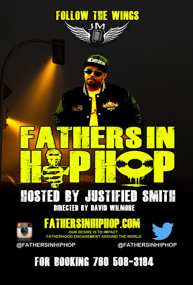FATHERS IN HIP HOP Brought to us by Justified Smith M.O.F.I.A